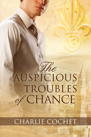The Auspicious Troubles of Chance,  by Charlie Cochet (2/6)
