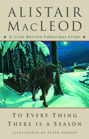 To Every Thing There Is a Season: A Cape Breton Christmas Story, by Alistair MacLeod (3/6)